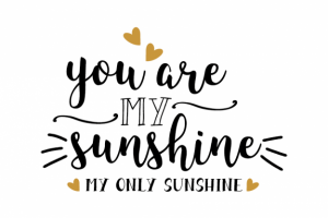 you are my sunshine png